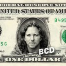 EDDIE VEDDER Pearl Jam on REAL Dollar Bill Cash Money Bank Note Currency Dinero
