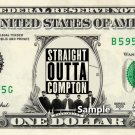 STRAIGHT OUTTA COMPTON on a REAL Dollar Bill Cash Money Collectible Memorabilia Celebrity