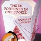 "New  ""Three Fortunes in One Cookie"" A Novel by Cochrane Lambert"