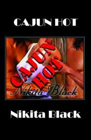 CAJUN HOT by Nikita Black