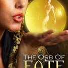 THE ORB OF FATE by Kate Steele