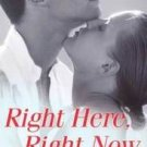 RIGHT HERE, RIGHT NOW by HelenKay Dimon