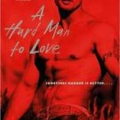 A HARD MAN TO LOVE by Kathleen Lawless