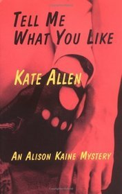 TELL ME WHAT YOU WANT by Kate Allen