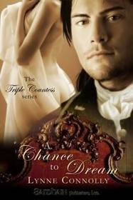 A CHANCE TO DREAM (TRIPLE COUNTESS, BK. 2) by Lynne Connolly
