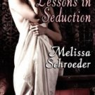 LESSONS IN SEDUCTION by Melissa Schroeder