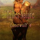 IN HER NATURE (LUNEWULF, BK. 4) by Lorie O'Clare