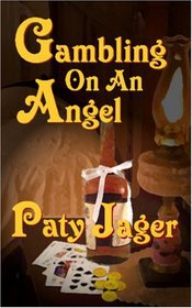 Gambling On An Angel by Paty Jager