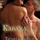 Kabana Heat by Titania Ladley