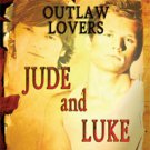 OUTLAW LOVERS: JUDE AND LUKE by Jan Springer