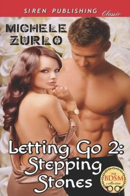 LETTING GO 2: STEPPING STONES by Michele Zurlo