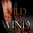 WILD TEXAS WIND by Nicole McCaffrey