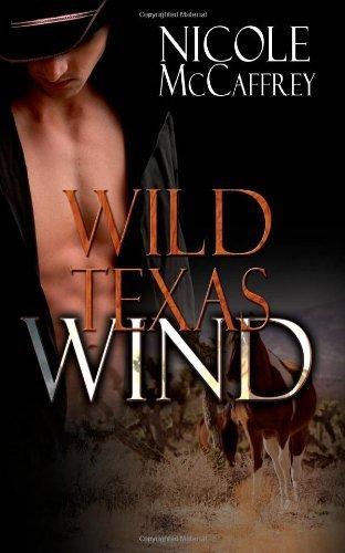 WILD TEXAS WIND by Nicole McCaffrey