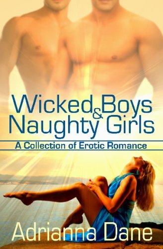 WICKED BOYS & NAUGHTY GIRLS by Adrianna Dane