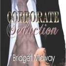 CORPORATE SEDUCTION by Bridget Midway