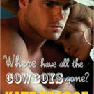 WHERE HAVE ALL THE COWBOYS GONE? by Kate Pearce