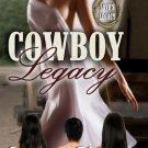 COWBOY LEGACY (LOVE'S LEGACY 1) by Stormy Glenn