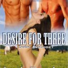 DESIRE FOR THREE (DESIRE, OKLAHOMA 1) by Leah Brooke
