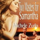 TWO MASTERS FOR SAMANTHA (AWAKENINGS 3) by Michele Zurlo