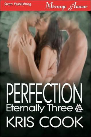 PERFECTION (ETERNALLY THREE) by Kris Cook