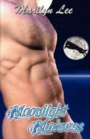 MOONLIGHT MADNES by Marilyn Lee