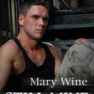 STILL MINE by Mary Wine