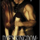 DYE'S KINGDOM: WANTING IT FOREVER by Madison Hayes