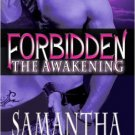 FORBIDDEN: THE AWAKENING by Samantha Sommersby