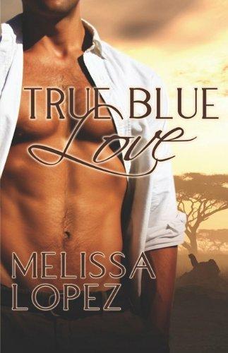 TRUE BLUE LOVE by Melissa Lopez