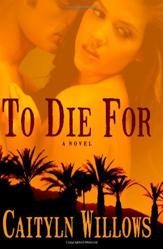 TO DIE FOR by Caitlyn Willows