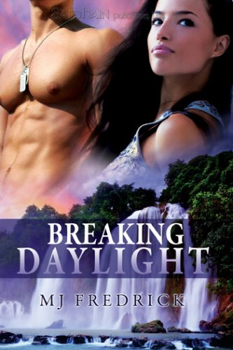 BREAKING DAYLIGHT by M.J. Fredrick