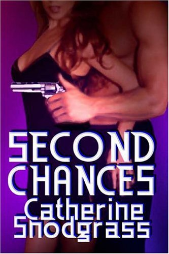 SECOND CHANCES by Catherine Snodgrass
