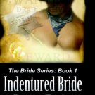 INDENTURED BRIDE (THE BRIDE SERIES, BK. 1) by Regan Taylor