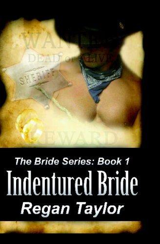 INDENTURED BRIDE (THE BRIDE SERIES, BK. 1) by Regan Taylor