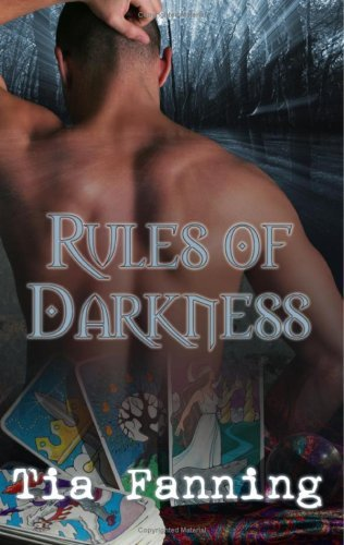 RULES OF DARKNESS by Tia Fanning