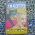 Roxette Have A Nice Day Cassette  Sweden Release Made In Sweden