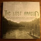 Lost Amazon: The Photographic Journey of Richard Evans Schultes