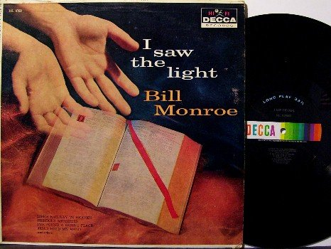 Monroe, Bill - I Saw The Light - LP Record - Decca - Bluegrass Gospel