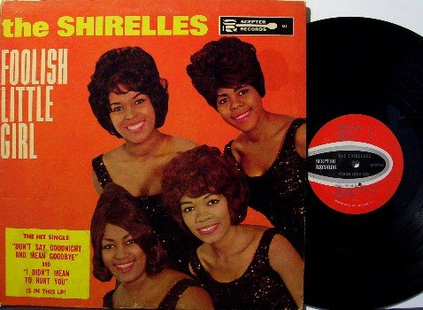 Shirelles - Foolish Little Girl - VInyl LP Record - 1963 Mono Scepter - Rare Sticker - R&B Doo Wop