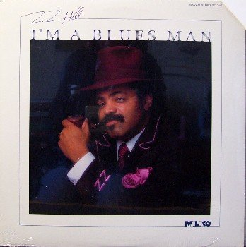 Hill, Z. Z. - I'm A Blues Man - Sealed Vinyl LP Record