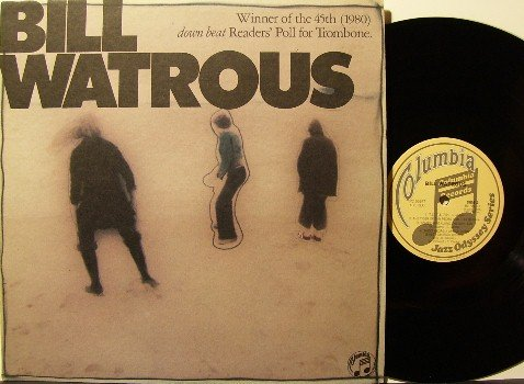 Watrous, Bill - Vinyl LP Record - Columbia Jazz Odyssey Series - Promo - Jazz