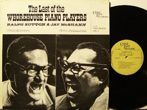 Sutton, Ralph & Jay McShann - Vinyl LP Record - Last Of The Whorehouse Piano Players - Jazz