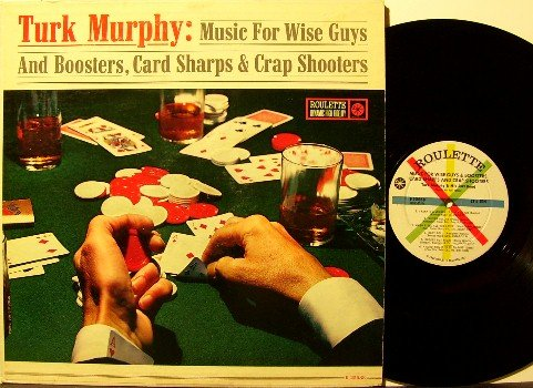 Murphy, Turk - Wise Guys, Card Sharks, Crap Shooters - Vinyl LP Record - Roulette Jazz