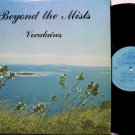 Vocalaires - Beyond The Mists - Vinyl LP Record - A Cappella Christian Gospel
