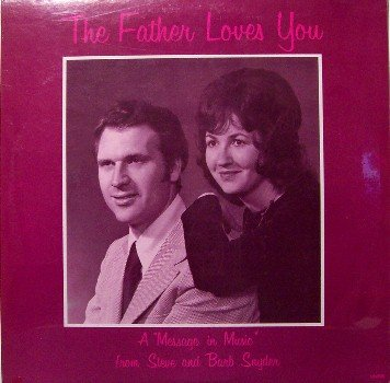 Snyder, Steve & Barb - The Father Loves You - Sealed Vinyl LP Record - Christian Gospel