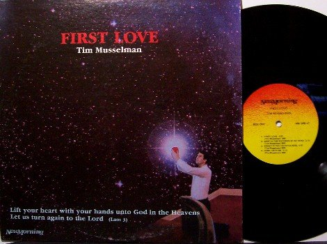Musselman, Tim - First Love - Vinyl LP Record - Contemporary Christian