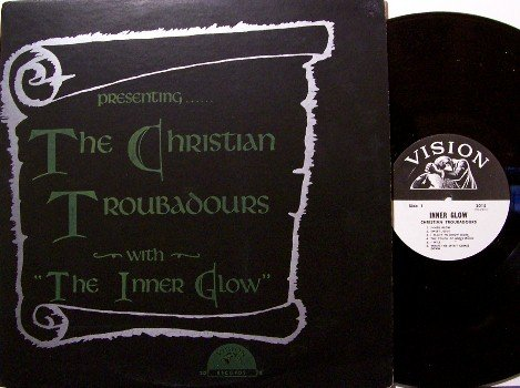 Christian Troubadors - The Inner Glow - Vinyl LP Record - Gospel