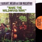 MacArthur, Gary / Margaret / Megan / Dan - Make The Wildwood Ring - Vinyl LP Record - Vermont Folk
