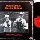 Clark, Octa & Hector Duhon - Old Time Cajun Music - Vinyl LP Record - Arhoolie Label - Folk