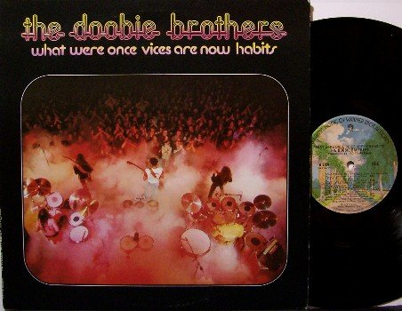 Doobie Brothers - What Were Once Vices Are Now Habits - Vinyl LP Reocrd - Rock